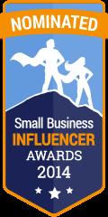 Nominated for a 2014 Small Biz Influencer Award
