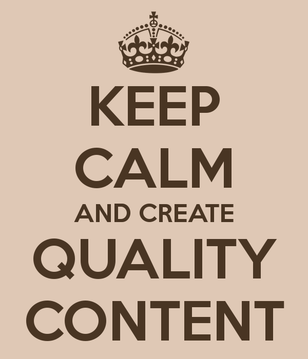 keep-calm-and-create-quality-content-6